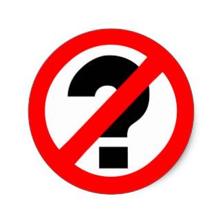 no_questions_round_sticker-r3485bf40b11e48e38b5fa4a0afc8da75_v9waf_8byvr_324